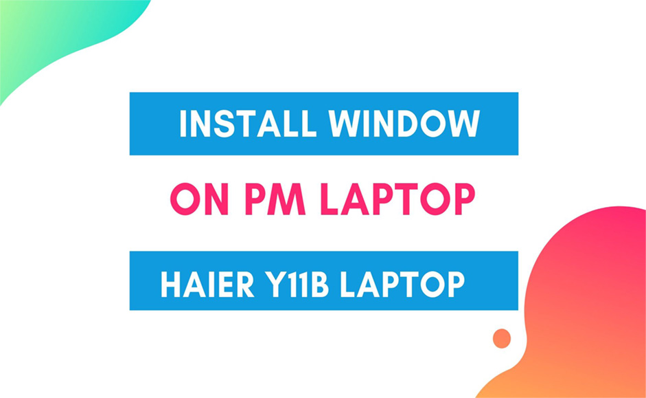 install Window On PM Laptop