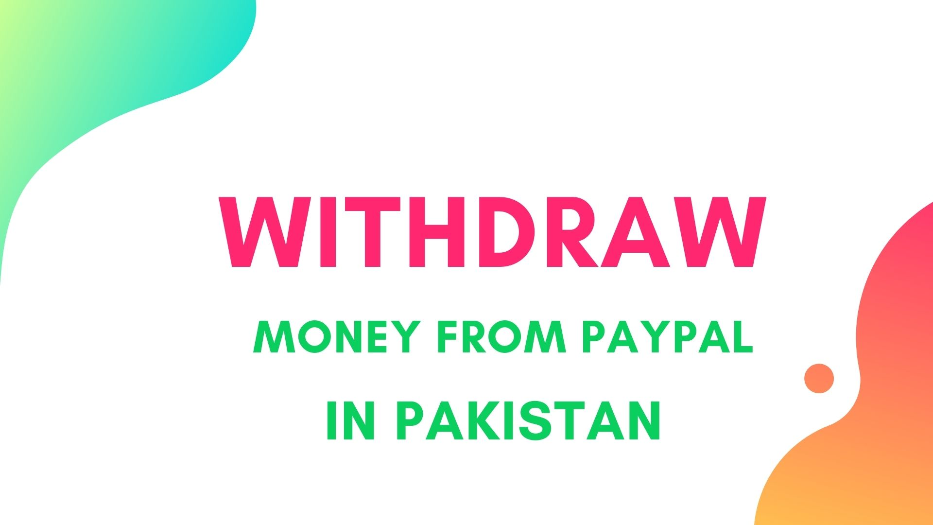 How to Withdraw Money from PayPal In Pakistan